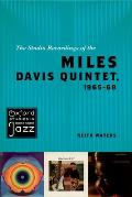 The Studio Recordings of the Miles Davis Quintet, 1965-68 (Oxford Studies in Recorded Jazz) Cover