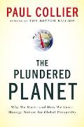 The Plundered Planet: Why We Must -- and How We Can -- Manage Nature for Global Prosperity