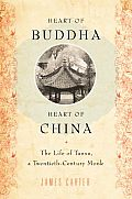Heart of Buddha, Heart of China: The Life of Tanxu, a Twentieth Century Monk