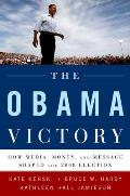 The Obama Victory: How Media, Money, and Message Shaped the 2008 Election Cover