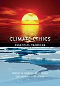 Climate Ethics : Essential Readings (10 Edition)