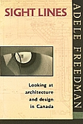 Sight Lines: Looking at Architecture and Design in Canada