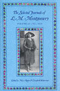 Selected Journals Of L M Montgomery Volume 3