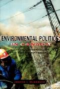 Environmental Politics in Canada : Managing the Commons Into the 21ST Century (02 Edition)