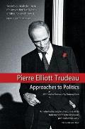 Approaches To Politics by Pierre Elliott Trudeau