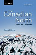 The Canadian North: Issues and Challenges, Fourth Edition Cover