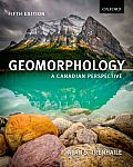 Geomorphology of Canada (Canadian Edition) (5TH 13 Edition)