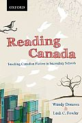 Reading Canada: Teaching Canadian Fiction in Secondary Schools (13 Edition)