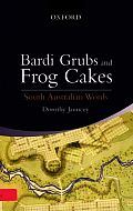 South Australian Words: From Bardi-Grubs to Frog Cakes