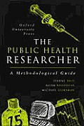 The Public Health Researcher: A Methodological Guide