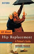All about Hip Replacement: A Patient's Guide