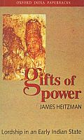 Gifts of Power Lordship in an Early Indian State