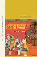 A Historical Dictionary of Indian Food (Oxford India Paperbacks) Cover