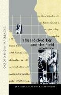 The Fieldworker and the Field: Problems and Challenges in Sociological Investigation