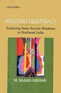 Building Legitimacy: Exploring State-Society Relations in Northeast India