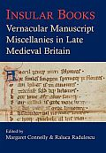 Insular Books: Vernacular Manuscript Miscellanies in Late Medieval Britain (Proceedings of the British Academy)