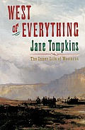 West of Everything: The Inner Life of Westerns Cover
