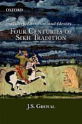 History, Literature, and Identity;: Four Centuries of Sikh Tradition