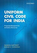 Uniform Civil Code for India: Proposed Blueprint for Scholarly Discourse