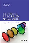 The Dynamics of Spectrum Management: Legacy, Technology, and Economics
