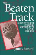 The Beaten Track: European Tourism, Literature, and the Ways to