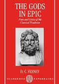 The Gods in Epic: Poets and Critics of the Classical Tradition