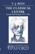 Classical Centre: Goethe and Weimar 1775-1832