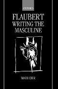 Flaubert: Writing the Masculine