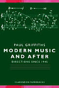 Modern Music & After Directions Since 1945