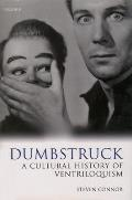 Dumbstruck: A Cultural History of Ventriloquism Cover
