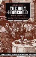 Holy Household Women & Morals in Reformation Augsburg