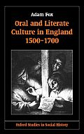 Oral and Literate Culture in England, 1500-1700 (Oxford Studies in Social History)