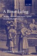 Bitter Living Women Markets & Social Capital in Early Modern Germany