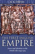 The First English Empire: Power and Identities in the British Isles 1093-1343
