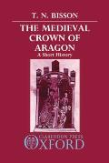 The Medieval Crown of Aragon: A Short History
