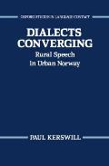 Dialects Converging: Rural Speech in Urban Norway
