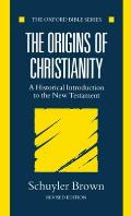 The Origins of Christianity: A Historical Introduction to the New Testament (Oxford Bible)