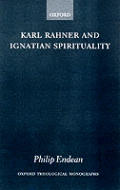 Karl Rahner and Ignatian Spirituality (Oxford Theological Monographs) Cover