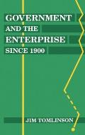 Government and the Enterprise Since 1900: The Changing Problem of Efficiency