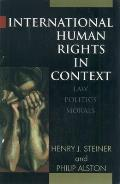 International Human Rights in Context: Law, Politics, Morals: Text and Materials Cover