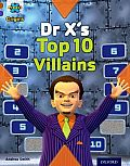 Project X Origins: Brown Book Band, Oxford Level 11: Heroes and Villains: Dr X's Top Ten Villains