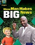 Project X Origins: Grey Book Band, Oxford Level 14: In the News: Micro Man Makes Big News
