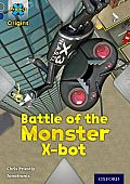 Project X Origins: Grey Book Band, Oxford Level 14: Behind the Scenes: Battle of the Monster X-Bot