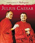 Julius Caesar Oxford School Shakespeare