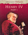 Henry IV: Part 1 (Oxford School Shakespeare)