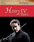 Henry IV, Part One : Oxford School Shakespeare (08 Edition)
