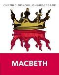 Macbeth 2009 Edition Oxford School Shakespeare