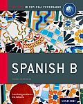 Ib Spanish B: Course Book: Oxford Ib Diploma Program (International Baccalaureate)