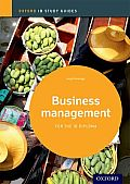 Ib Business Management Study Guide: 2014 Edition: Oxford Ib Diploma Program (Ib Diploma Program)