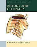 Antony and Cleopatra: Oxford School Shakespeare (97 Edition)